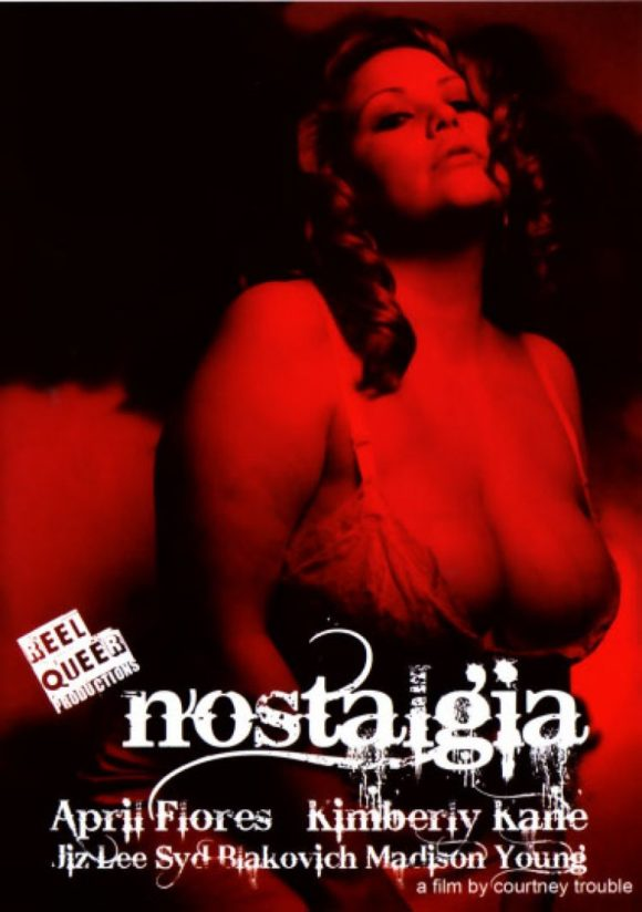 DVD cover of Nostalgia, queer porn directed by Courtney Trouble