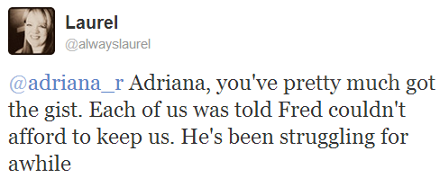 """""""Each of us was told Fred couldn't afford to keep us. He's been struggling for awhile"""""""