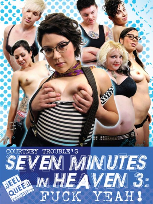 DVD cover of Seven Minutes in Heaven 3: Fuck Yeah!, queer porn directed by Courtney Trouble