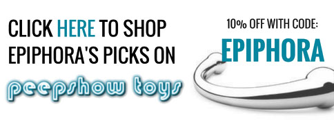 Get 10% off at Peepshow Toys with code EPIPHORA