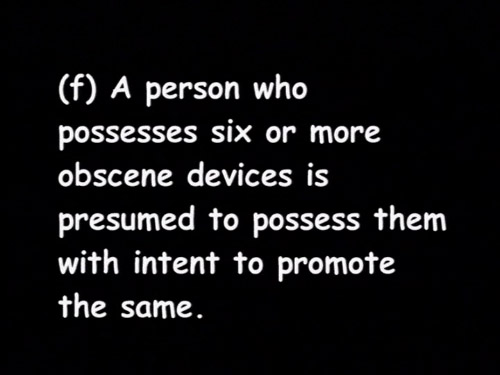 "Text in Comic Sans from Texas' law: ""A person who possesses six or more obscene devices is presumed to possess them with intent to promote the same."""