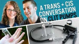Video review: a trans + cis conversation on clit pumps