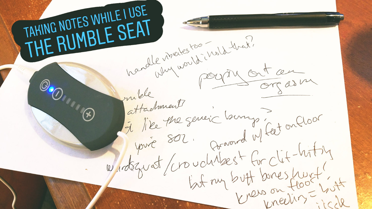 Messy notes taken while trying the Jimmyjane Rumble Seat.