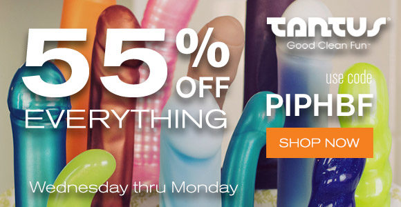 55% off everything at Tantus with code PIPHBF