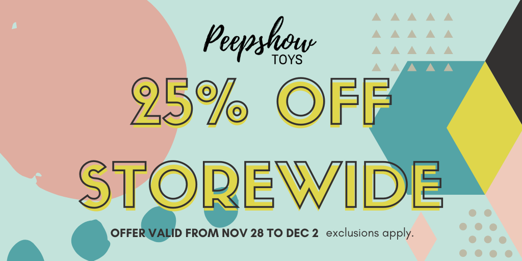 25% off storewide at Peepshow Toys, no code necessary!